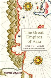 Great Empires of Asia - Masselos, Jim