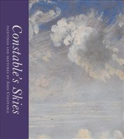 Constables Skies : Paintings and Sketches by John Constable  - Evans, Mark