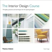 Interior Design Course : Principles, Practice and Techniques for the Aspiring Designer - Tangaz, Tomris