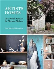 Artists Homes : Live/Work Spaces for Modern Makers - Thompson, Tom Harford