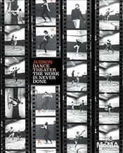 Judson Dance Theater : The Work is Never Done - Janevski, Ana