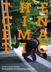 Cinematic : Documents of Contemporary Art - Campany, David