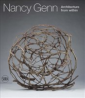 Nancy Genn : Architecture from Within - Valente, Francesca