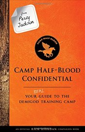 Camp Half-Blood Confidential : Your Real Guide to the Demigod Training Camp - Riordan, Rick