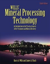 Wills Mineral Processing Technology 8e : An Introduction to the Practical Aspects of Ore Treatment  - Wills, Barry A.