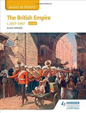 Access to History The British Empire, c1857-1967 for AQA - Farmer, Alan