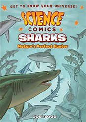 Science Comics Sharks : Natures Perfect Hunter - Flood, Joe
