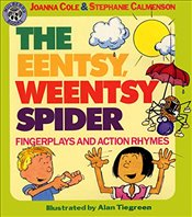 Eentsy, Weentsy Spider : Fingerplays and Action Rhymes - Cole, Joanna