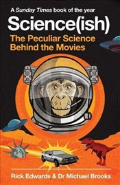 Science(ish): The Peculiar Science Behind the Movies - Edwards, Rick