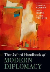 Oxford Handbook of Modern Diplomacy - Cooper, Andrew F.