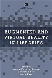 Augmented and Virtual Reality in Libraries (LITA Guides) - van Arnhem, Jolanda-Pieta