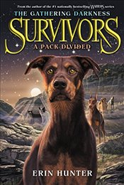 Survivors: The Gathering Darkness #1: A Pack Divided - Hunter, Erin