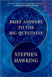 Brief Answers to the Big Questions - Hawking, Stephen