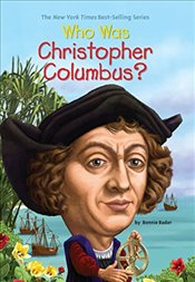 Who Was Christopher Columbus? - Bader, Bonnie