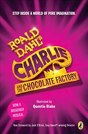 Charlie and the Chocolate Factory : Broadway Tie-In - Dahl, Roald