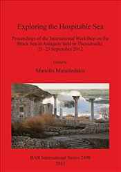 Exploring the Hospitable Sea (BAR International Series) - Manoledakis, Manolis