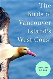 Birds of Vancouver Island's West Coast - Dorst, Adrian
