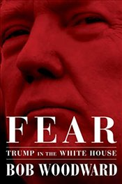 Fear : Trump in the White House - Woodward, Bob