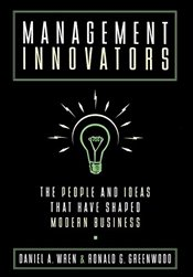 Management Innovators : The People and Ideas That Have Shaped Modern Business - WREN, Daniel A.