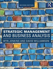 Strategic Management and Business Analysis - Jenkins, Wyn