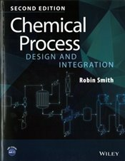 Chemical Process Design and Integration 2e - Smith, Robin