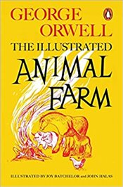Animal Farm : The Illustrated - Orwell, George