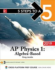 5 Steps to a 5 : AP Physics 1 : Algebra-Based 2019 Edition - Jacobs, Greg
