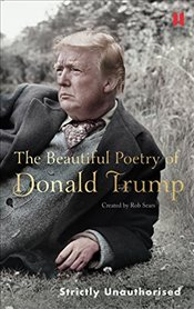 Beautiful Poetry of Donald Trump -