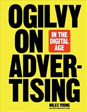 Ogilvy on Advertising in the Digital Age - Young, Miles
