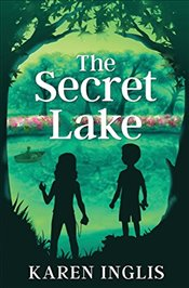 Secret Lake : A Childrens Mystery Adventure - Inglis, Karen