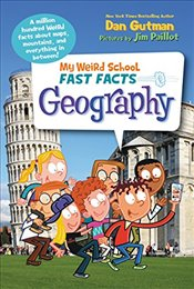My Weird School Fast Facts : Geography - Gutman, Dan