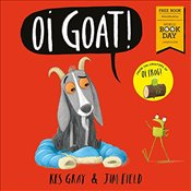 Oi Goat! : World Book Day 2018   - Gray, Kes