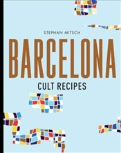 Barcelona Cult Recipes -
