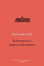 Reformation to Industrial Revolution (Christopher Hill Classics) - Hill, Christopher