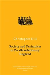 Society and Puritanism in Pre-Revolutionary England (Christopher Hill Classics) - Hill, Christopher
