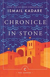 Chronicle In Stone  - Kadare, Ismail