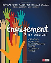 Engagement by Design : Creating Learning Environments Where Students Thrive - Fisher, Douglas