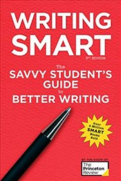 Writing Smart: The Savvy Students Guide to Better Writing (Smart Guides) - Review, Princeton