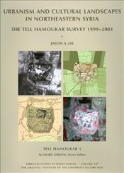 Tell Hamoukar, Volume 1. Urbanism and Cultural Landscapes in Northeastern Syria (ORIENTAL INSTITUTE  - Ur, Jason A.
