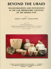 Beyond the Ubaid: Transformation and Integration in the Late Prehistoric Societies of the Middle Eas - Carter, Robert A.