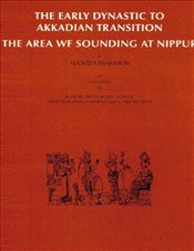 Nippur V: The Area WF Sounding: The Early Dynastic to Akkadian Transition (Oriental Institute Public - Gibson, McGuire