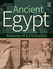 Ancient Egypt : Anatomy of a Civilization - Kemp, Barry J.