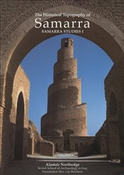 Historical Topography of Samarra (Samarra Studies) - Northedge, Alastair
