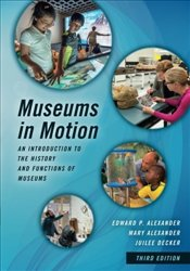 Museums in Motion, 3e (American Association for State & Local History) - Alexander, Edward P.