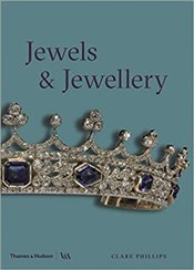 Jewels and Jewellery  - Phillips, Clare