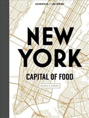 New York : Capital of Food - Nieschlag, Lisa
