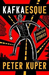 Kafkaesque: Fourteen Stories - Kuper, Peter