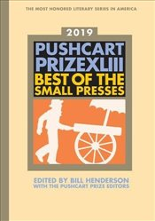 Pushcart Prize XLIII: Best of the Small Presses 2019 Edition - Henderson, Bill