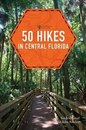 50 Hikes in Central Florida (Explorers Guide 50 Hikes) - Friend, Sandra