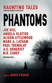 Phantoms: Haunting Tales from Masters of the Genre - Hill, Joe
